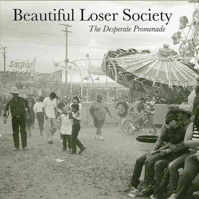 Beautiful Loser Society Desperate Promenade