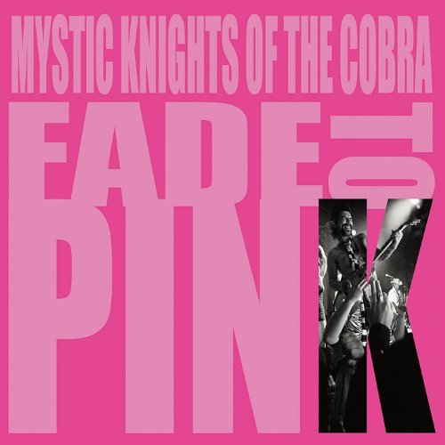 Mystic Knights Of The Cobra Fade To Pink