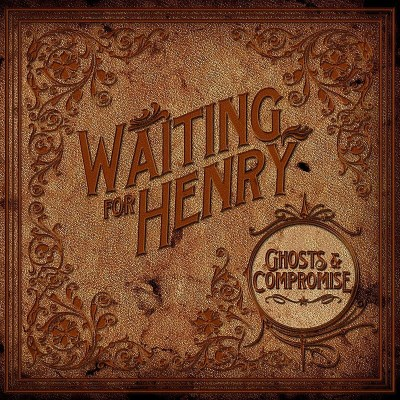 Waiting For Henry Ghosts & Compromise