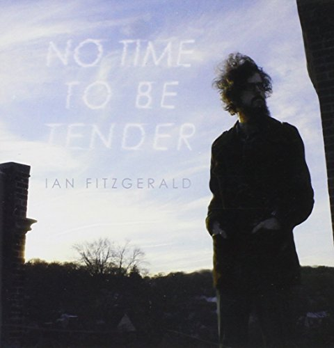 Ian Fitzgerald No Time To Be Tender