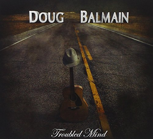 Doug Balmain Troubled Mind