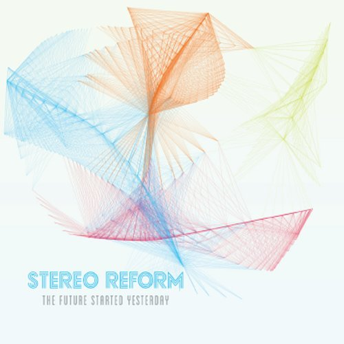 Stereo Reform The Future Started Yesterday