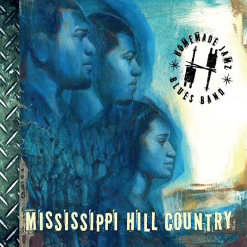 Homemade Jamz Blues Band Mississippi Hill Country