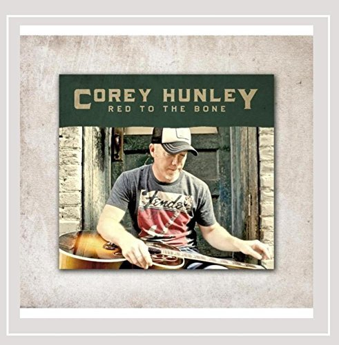 Corey Hunley Red To The Bone