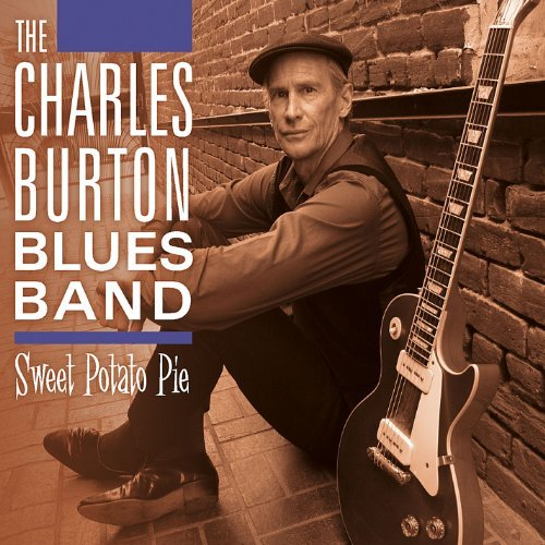 Charles Burton Blues Band Sweet Potato Pie