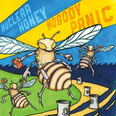 Nuclear Honey Nobody Panic