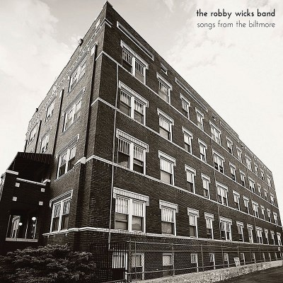 The Robby Wicks Band Songs From The Biltmore