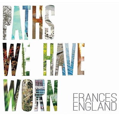 Frances England Paths We Have Worn