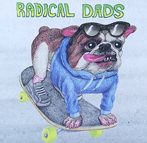 Radical Dads Skateboard Bulldog 7 Inch Single