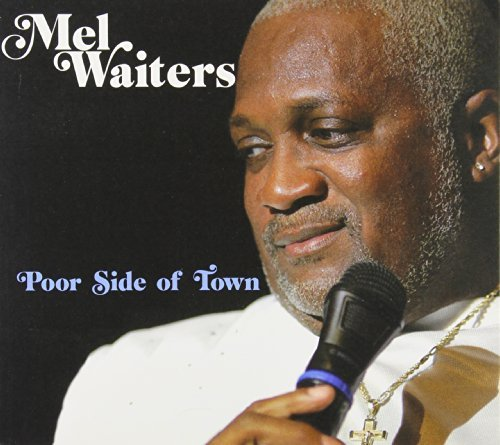 Mel Waiters Poor Side Of Town