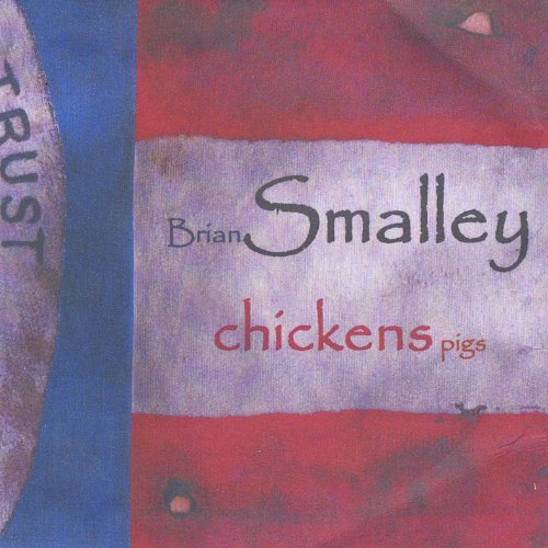 Brian Smalley Chickens Pigs