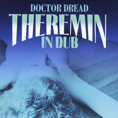 Doctor Dread Theremin In Dub