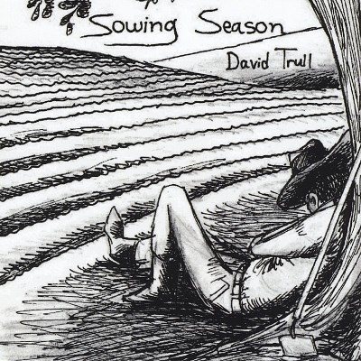 David Trull Sowing Season