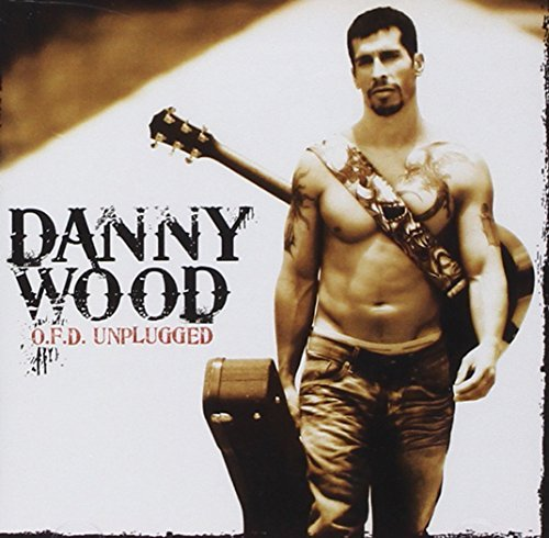 Danny Wood O.F.D. Unplugged