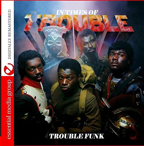 Trouble Funk In Times Of Trouble CD R Remastered