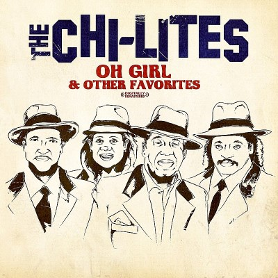 Chi Lites Oh Girl & Other Favorites CD R
