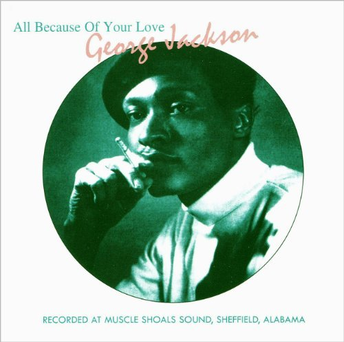 George Jackson All Because Of Your Love