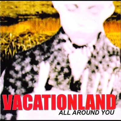 Vacationland All Around You