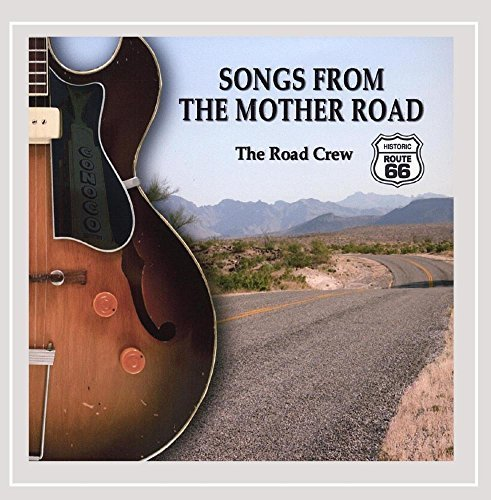 Road Crew Songs From The Mother Road