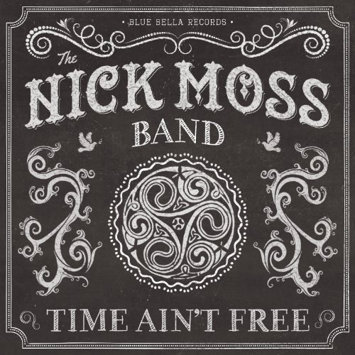 Nick Moss Band Time Ain't Free