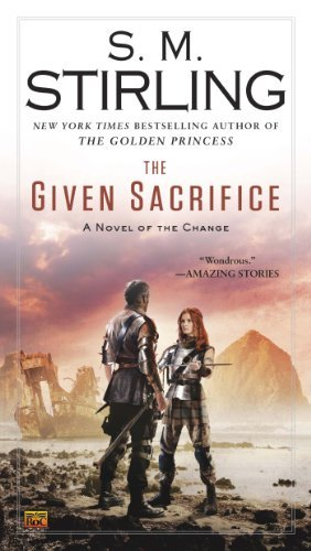 S. M. Stirling The Given Sacrifice