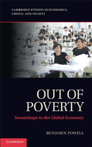 Benjamin Powell Out Of Poverty Sweatshops In The Global Economy