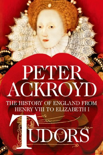Peter Ackroyd Tudors The History Of England From Henry Viii To Elizabe