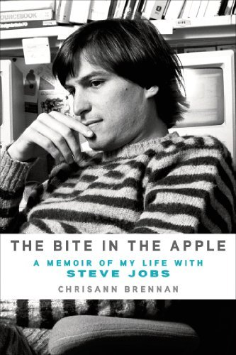 Chrisann Brennan The Bite In The Apple A Memoir Of My Life With Steve Jobs