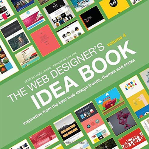Patrick Mcneil Web Designer's Idea Book Volume 4 Inspiration From The Best Web Design Trends Them