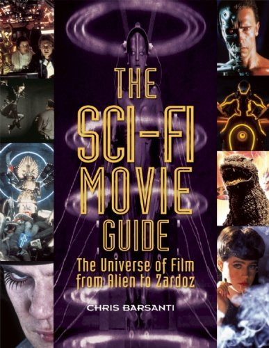 Chris Barsanti The Sci Fi Movie Guide The Universe Of Film From Alien To Zardoz