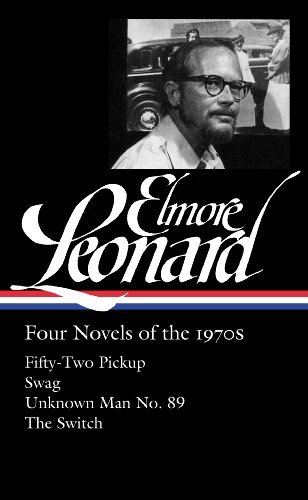 Elmore Leonard Elmore Leonard Four Novels Of The 1970s Fifty Two Pickup Swag