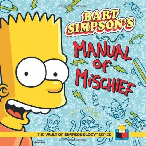 Matt Groening Bart Simpson's Manual Of Mischief [with Sticker(s)