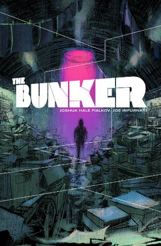Joshua Hale Fialkov The Bunker Volume 1