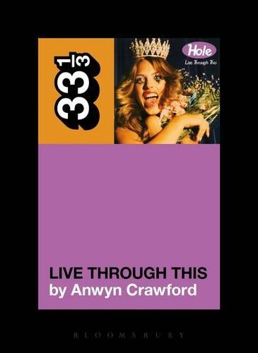 Anwen Crawford Hole's Live Through This