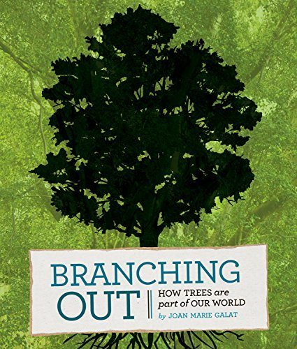 Joan Marie Galat Branching Out How Trees Are Part Of Our World