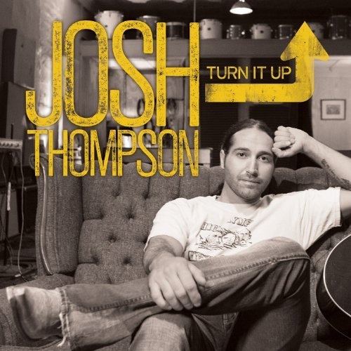 Josh Thompson Turn It Up