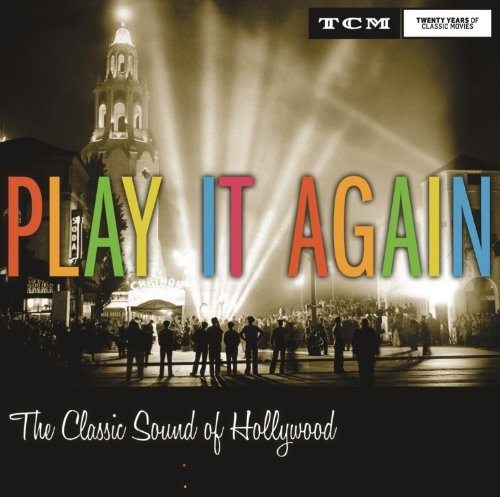 Play It Again The Classic Sound Of Hollywood Play It Again The Classic Sound Of Hollywood