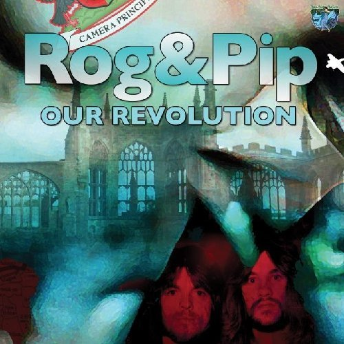 Rog & Pip Our Revolution