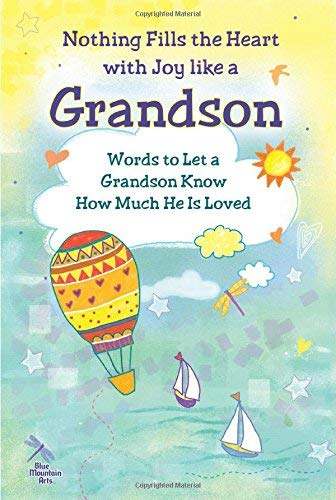 Patricia Wayant Nothing Fills The Heart With Joy Like A Grandson Words To Let A Grandson Know How Much He Is Loved