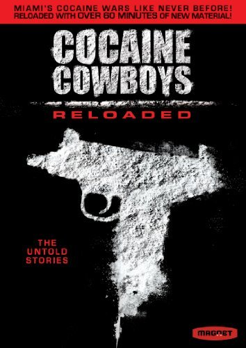 Cocaine Cowboys Reloaded Cocaine Cowboys Reloaded Ws Cocaine Cowboys Reloaded