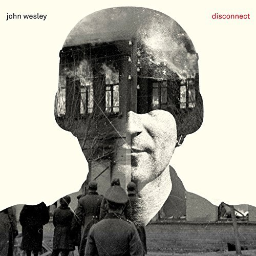 John Wesley Disconnect