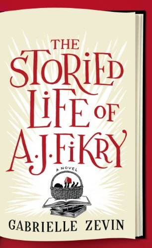 Gabrielle Zevin The Storied Life Of A. J. Fikry Large Print