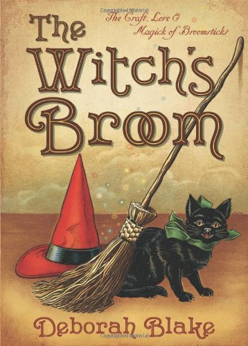 Deborah Blake The Witch's Broom The Craft Lore & Magick Of Broomsticks