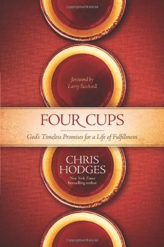 Chris Hodges Four Cups God's Timeless Promises For A Life Of Fulfillment