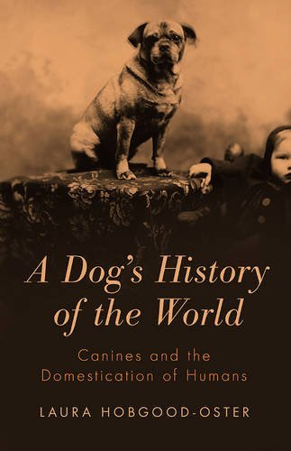 Laura Hobgood Oster A Dog's History Of The World