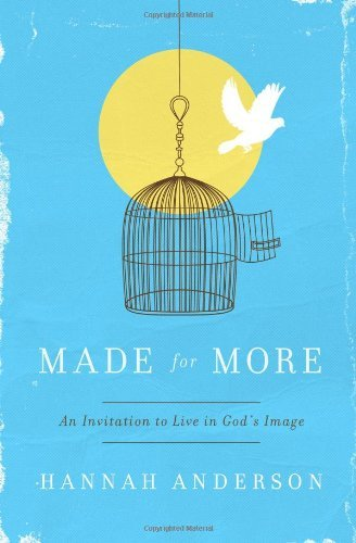 Hannah Anderson Made For More An Invitation To Live In God's Image