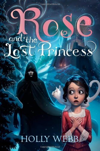 Holly Webb Rose And The Lost Princess