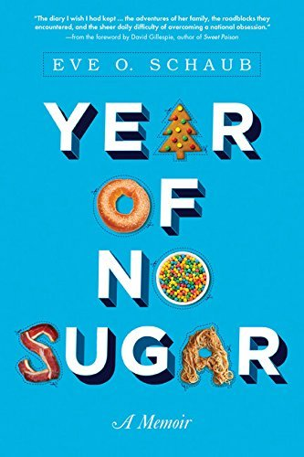 Eve Schaub Year Of No Sugar A Memoir