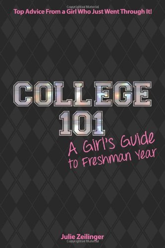 Julie Zeilinger College 101 A Girl's Guide To Freshman Year