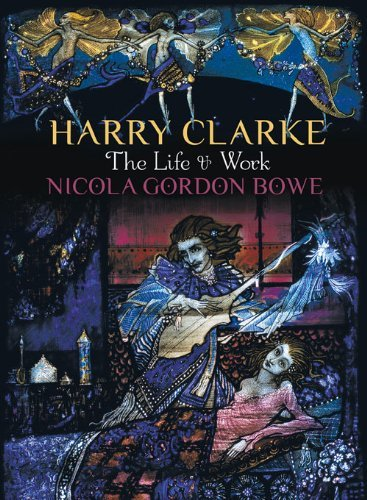 Nicola Gordon Bowe Harry Clarke The Life & Work Revised Update